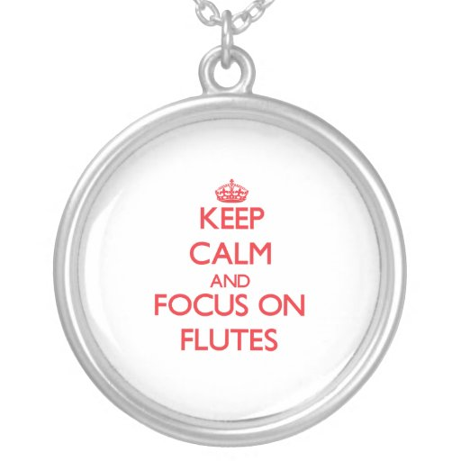 Keep Calm and focus on Flutes Necklaces