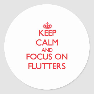 Keep Calm and focus on Flutters Stickers