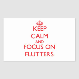 Keep Calm and focus on Flutters Rectangular Stickers