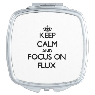 Keep Calm and focus on Flux Travel Mirror