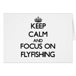 Keep Calm and focus on Flyfishing Stationery Note Card