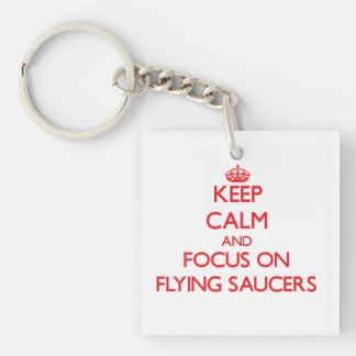 Keep Calm and focus on Flying Saucers Single-Sided Square Acrylic Keychain