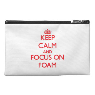 Keep Calm and focus on Foam Travel Accessory Bags