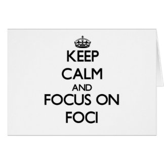 Keep Calm and focus on Foci Stationery Note Card