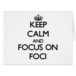 Keep Calm and focus on Foci Large Greeting Card