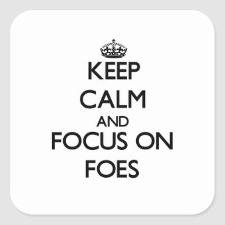 Keep Calm and focus on Foes Square Sticker