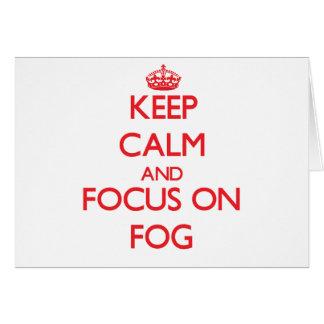 Keep Calm and focus on Fog Greeting Card