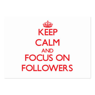Keep Calm and focus on Followers Business Cards