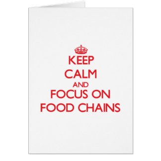 Keep Calm and focus on Food Chains Greeting Card