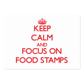 Keep Calm and focus on Food Stamps Business Cards