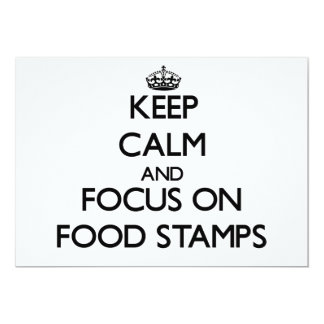 Keep Calm and focus on Food Stamps Custom Announcement