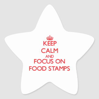 Keep Calm and focus on Food Stamps Star Stickers