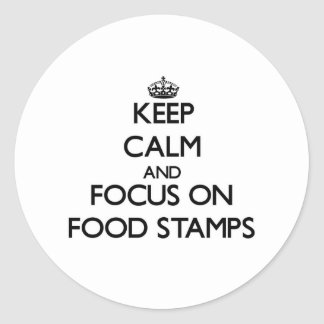 Keep Calm and focus on Food Stamps Sticker
