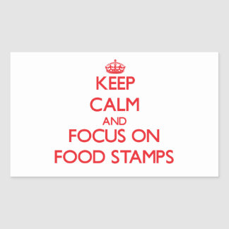 Keep Calm and focus on Food Stamps Rectangle Stickers