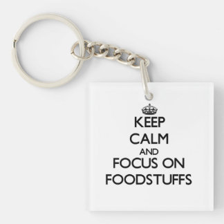 Keep Calm and focus on Foodstuffs Square Acrylic Key Chains