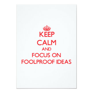 Keep Calm and focus on Foolproof Ideas 5x7 Paper Invitation Card
