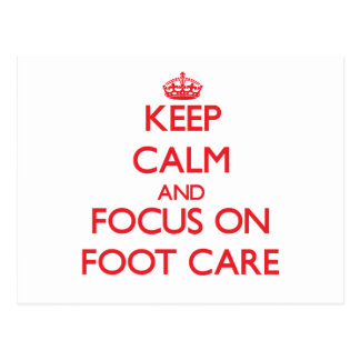 Keep Calm and focus on Foot Care Postcards