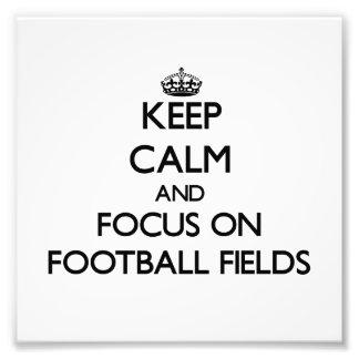 Keep Calm and focus on Football Fields Photograph