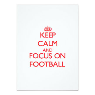 Keep Calm and focus on Football 5x7 Paper Invitation Card