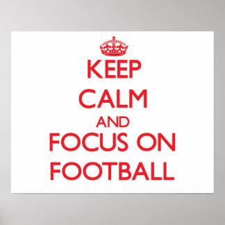 Keep Calm and focus on Football Print
