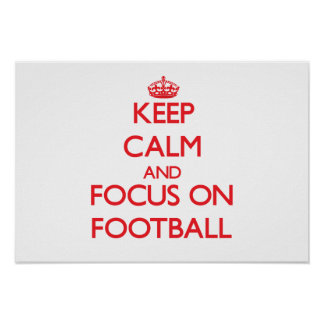 Keep Calm and focus on Football Posters