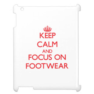 Keep Calm and focus on Footwear iPad Case