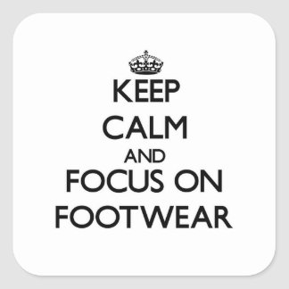 Keep Calm and focus on Footwear Sticker