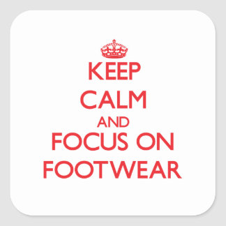 Keep Calm and focus on Footwear Square Stickers