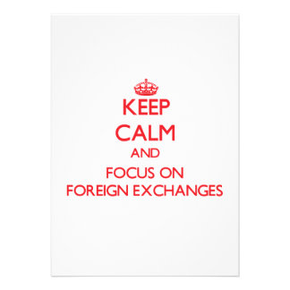 Keep Calm and focus on Foreign Exchanges Announcement