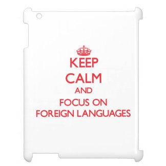 Keep calm and focus on Foreign Languages Case For The iPad 2 3 4