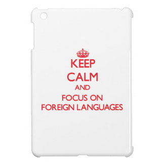 Keep calm and focus on Foreign Languages iPad Mini Covers