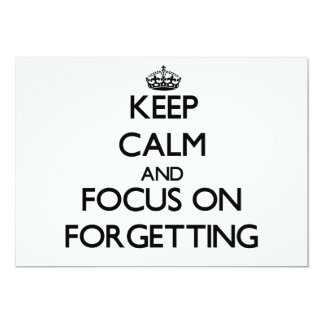 Keep Calm and focus on Forgetting 5x7 Paper Invitation Card