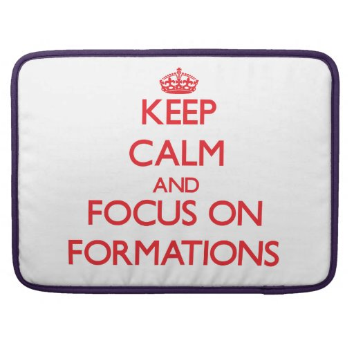 Keep Calm and focus on Formations Sleeve For MacBook Pro