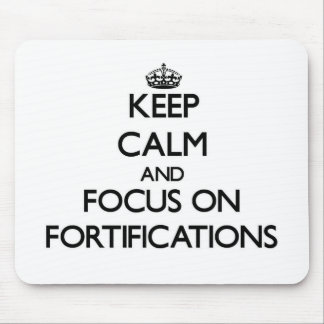 Keep Calm and focus on Fortifications Mouse Pad