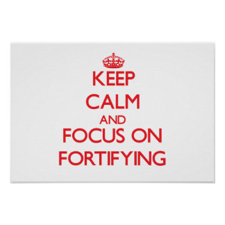Keep Calm and focus on Fortifying Posters