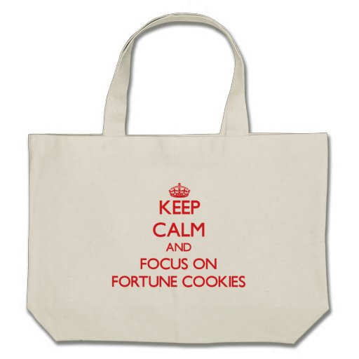 Keep Calm and focus on Fortune Cookies Bags