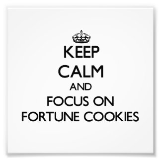 Keep Calm and focus on Fortune Cookies Photographic Print