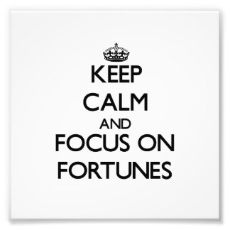 Keep Calm and focus on Fortunes Photographic Print