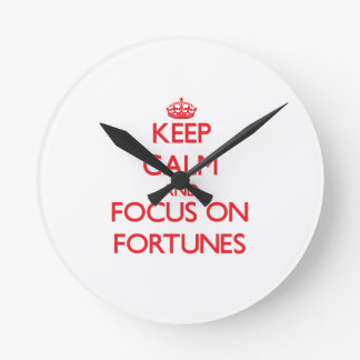 Keep Calm and focus on Fortunes Round Wall Clock