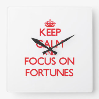 Keep Calm and focus on Fortunes Square Wallclocks