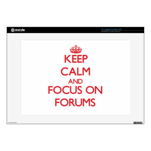 "Keep Calm and focus on Forums 15"" Laptop Decals"