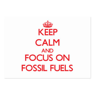 Keep Calm and focus on Fossil Fuels Business Card Template