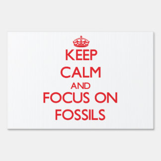 Keep Calm and focus on Fossils Lawn Sign