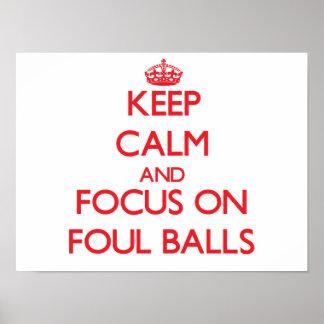 Keep Calm and focus on Foul Balls Print