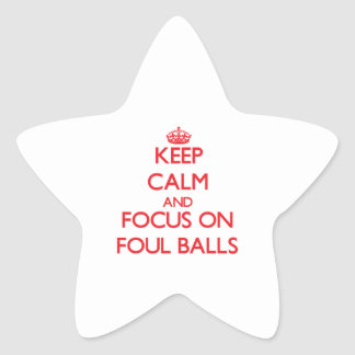 Keep Calm and focus on Foul Balls Star Stickers