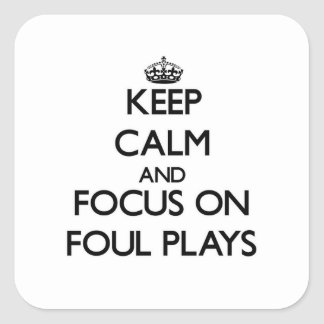 Keep Calm and focus on Foul Plays Sticker