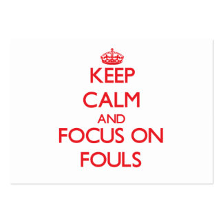 Keep Calm and focus on Fouls Business Card Template