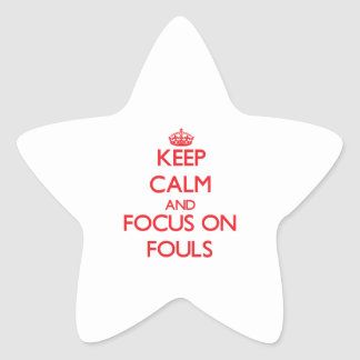 Keep Calm and focus on Fouls Stickers