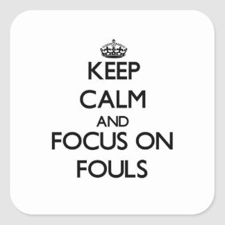 Keep Calm and focus on Fouls Sticker