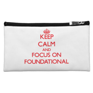 Keep Calm and focus on Foundational Cosmetic Bag